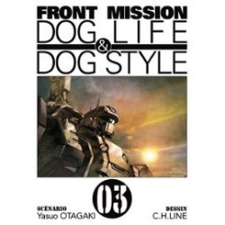 Front Mission Dog Life and Dog Style Tome 03